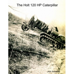 The Holt 120 HP Caterpillar